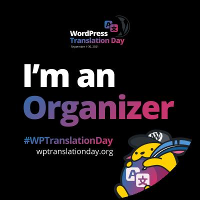 "WordPress Translation Day 2021 ""I'm an Organizer"" budge (Black)"